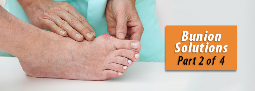 Bunion Solutions Part 2 of 4