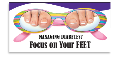 Managing Diabetes? Focus on Your FEET.